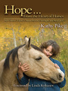 Hope...From the Heart of Horses (eBook): How Horses Teach Us about Presence, Strength, and Awareness