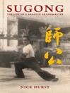 Sugong (eBook): The Life of a Shaolin Grandmaster
