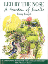Led By the Nose (eBook): A Garden of Smells