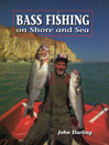 Bass Fishing (eBook): On Shore and Sea