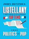 Listellany (eBook): A Miscellany of Very British Top Tens, From Politics to Pop
