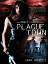 Plague Town (eBook): Ashley Parker Series, Book 1