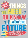 25 Things You Need to Know About the Future (eBook)