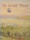 Sir Joseph Ward (eBook): A Political Biography