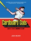 Cardboard Gods (eBook): An All-American Tale Told Through Baseball Cards