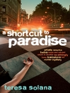 A Shortcut to Paradise (eBook): Borja and Eduard Barcelona Series, Book 2