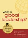 What Is Global Leadership? (eBook): 10 Key Behaviors That Define Great Global Leaders