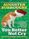 You Better Not Cry (eBook): True Stories For Christmas