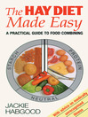 The Hay Diet Made Easy (eBook): A Practical Guide to Food Combining