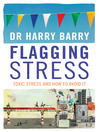 Flagging Stress (eBook): Toxic Stress and How to Avoid It