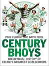 The Century Bhoys (eBook): The Official History of Celtic's Greatest Goalscorers