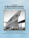 At the Crossroads Between Peace and War (eBook): The London Naval Conference in 1930