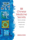 88 Chinese Medicine Secrets (eBook): How to Cultivate Lifelong Health, Wisdom and Happiness