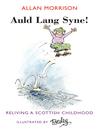 Auld Lang Syne! (eBook): Reliving A Scottish Childhood
