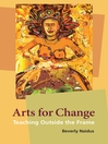 Arts for Change (eBook): Teaching Outside the Frame