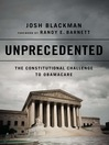 Unprecedented (eBook): The Constitutional Challenge to Obamacare