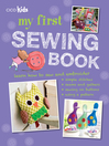 My First Sewing Book (eBook): 35 easy and fun projects for children aged 7 years old +