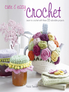 Cute & Easy Crochet (eBook): Learn to crochet with 35 adorable projects