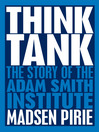 Think Tank (eBook): The Story of the Adam Smith Institute