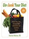 Un-Junk Your Diet (eBook): How to Shop, Cook, and Eat to Fight Inflammation and Feel Better Forever