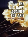 The U.S. Navy Against the Axis (eBook): Surface Combat, 1941–1945