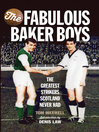 The Fabulous Baker Boys (eBook): The Greatest Strikers Scotland Never Had