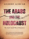 The Arabs and the Holocaust (eBook): The Arab-Israeli War of Narratives