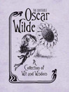 The Quotable Oscar Wilde (eBook): A Collection of Wit and Wisdom