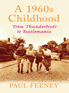 A 1960s Childhood (eBook): From Thunderbirds to Beatlemania