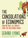 The Consolations of Economics (eBook): How We Will All Benefit from the New World Order