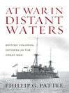 At War in Distant Waters (eBook): British Colonial Defense in the Great War