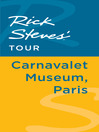 Rick Steves' Tour (eBook): Carnavalet Museum, Paris