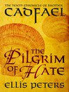 The Pilgrim of Hate (eBook): Chronicles of Brother Cadfael, Book 10