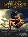 Love In Strange Places (eBook): TruLOVE Collection