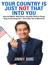 Your Country Is Just Not That Into You (eBook): How the Media, Wall Street, and Both Political Parties Keep on Screwing You—Even After You've Moved On
