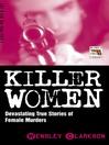 Killer Women (eBook): Devasting True Stories of Female Murderers