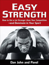 Easy Strength (eBook): How to Get a Lot Stronger Than Your Competition—and Dominate in Your Sport