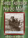 Three Tastes of Nuoc Mam (eBook): The Brown Water Navy and Visits to Vietnam