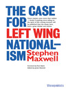 The Case for Left Wing Nationalism (eBook)