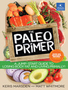 The Paleo Primer (eBook): A Jump-Start Guide to Losing Body Fat and Living Primally