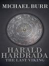 Harald Hardrada (eBook): The Last Viking; Chronicles of the Scraeling Series, Book 1
