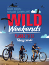 Wild Weekends South Africa (eBook): Places to Go, Things to Do
