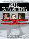 Who Is Casey Anthony? (eBook): Understanding the Motherly Motivation to Murder