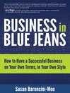 Business in Blue Jeans (eBook): How to Have a Successful Business on Your Own Terms, in Your Own Style