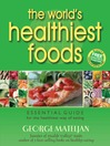 The World's Healthiest Foods (eBook): Essential Guide for the Healthiest Way of Eating
