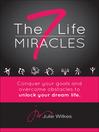 The 7 Life Miracles (eBook): Conquer any goal and overcome any obstacle to unlock your dream life