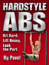 Hard Style Abs (eBook): Hit Hard. Lift Heavy. Look the Part.