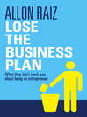Lose the Business Plan (eBook): What They Don't Tell You About Being an Entrepreneur