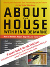 About the House with Henri de Marne (eBook): How to Maintain, Repair, Upgrade, and Enjoy Your Home