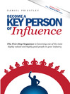 Become a Key Person of Influence (eBook): The 5-Step Sequence to Becoming One of the Most Highly Valued and Highly Paid People in Your Industry